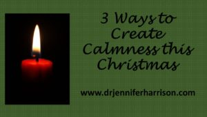 3 Ways to Create Calmness This Christmas