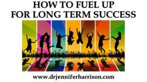 HOW TO FUEL UP FOR LONG TERM SUCCESS