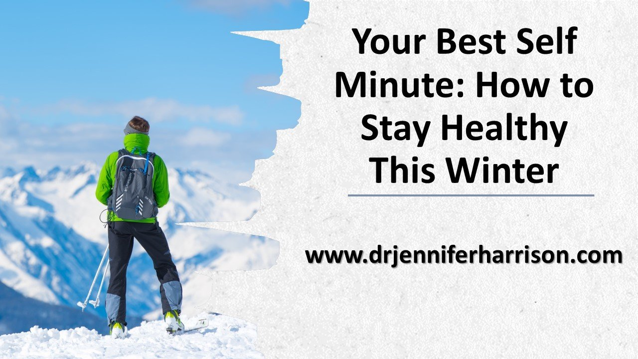 YOUR BEST SELF MINUTE: HOW TO STAY HEALTHY THIS WINTER