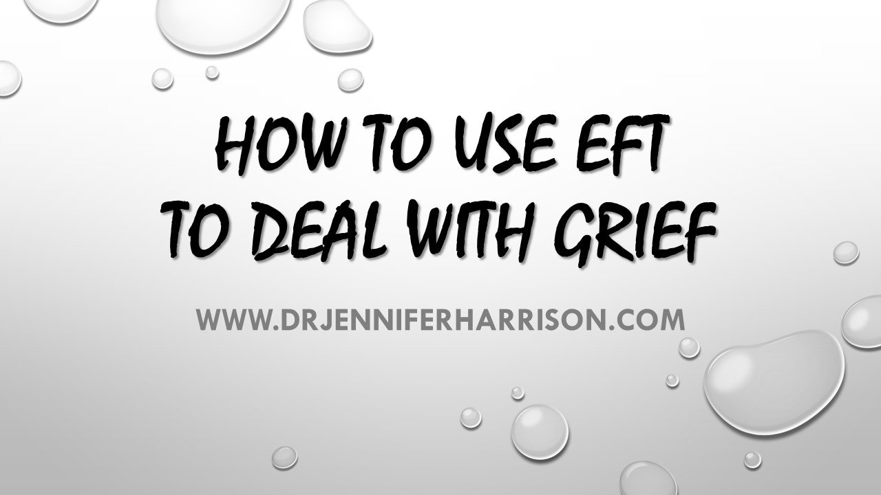 HOW TO USE EFT TO DEAL WITH GRIEF