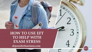 HOW TO USE EFT TO HELP WITH EXAM STRESS
