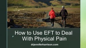 HOW TO USE EFT TO DEAL WITH PHYSICAL PAIN