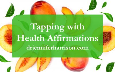 TAPPING WITH HEALTH AFFIRMATIONS