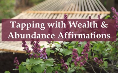 TAPPING WITH WEALTH & ABUNDANCE AFFIRMATIONS