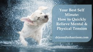 YOUR BEST SELF MINUTE: HOW TO QUICKLY RELIEVE MENTAL AND PHYSICAL TENSION