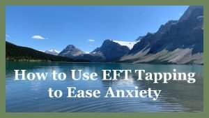 HOW TO USE EFT TAPPING TO EASE ANXIETY