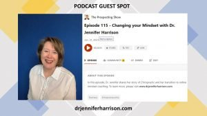 THE PROSPECTING SHOW PODCAST GUEST: CHANGING YOUR MINDSET