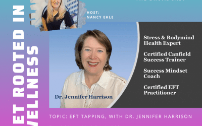 GET ROOTED IN WELLNESS GUEST – DR. JEN & EFT TAPPING