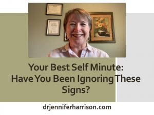 YOUR BEST SELF MINUTE: HAVE YOU BEEN IGNORING THESE SIGNS?