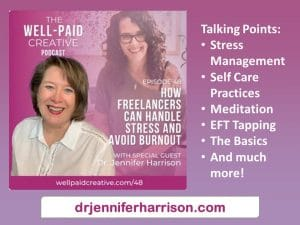 THE WELL-PAID CREATIVE PODCAST: HOW FREELANCERS CAN HANDLE STRESS & AVOID BURNOUT